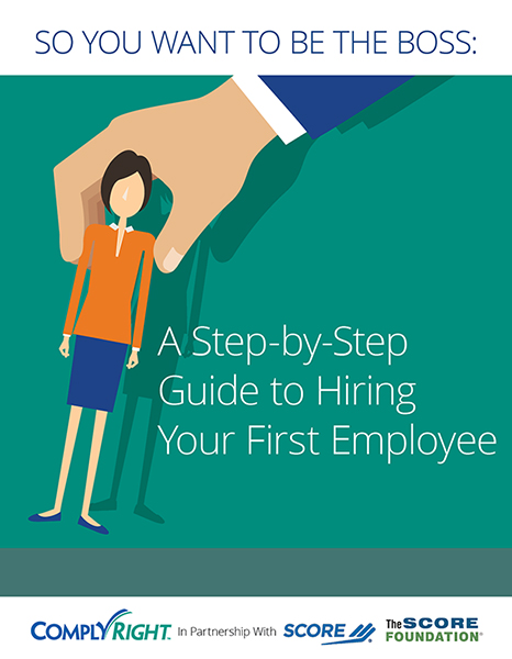 So You Want to Be the Boss: A Step-by-Step Guide to Hiring Your First Employee
