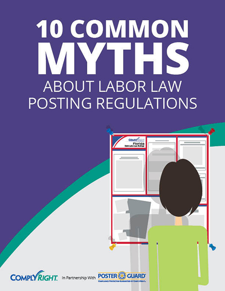 10 Common Myths About Labor Law Posting Regulations