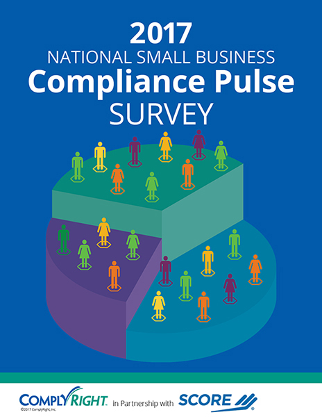 2017 National Small Business Compliance Pulse Survey<br>&#xA;Co-sponsored by ComplyRight &amp; SCORE