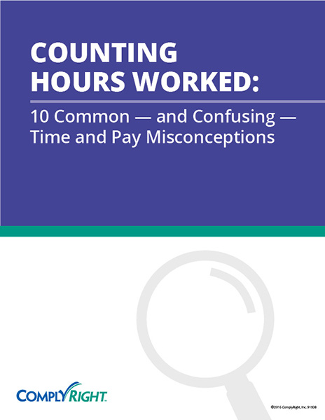 Counting Hours Worked: 10 Common — and Confusing — Time and Pay Misconceptions