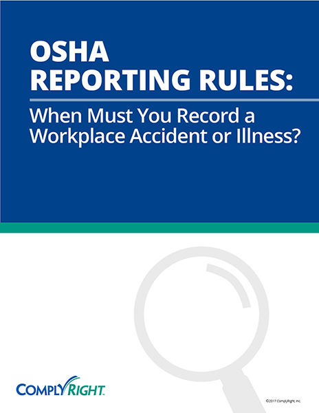 OSHA Reporting Rules: When Must You Record a Workplace Accident or Illness?