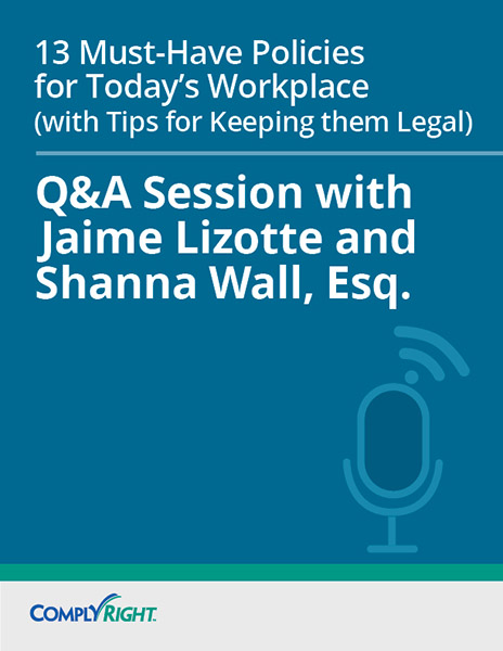 13 Must-Have Policies for Today's Workplace (with Tips for Keeping Them Legal) — Q&A Session
