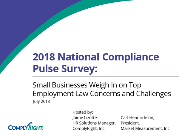 2018 National Compliance Pulse Survey: Small Businesses Weigh In on Top Employment Law Concerns and Challenges