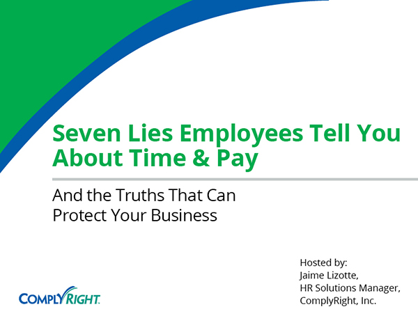 Seven Lies Employees Tell You About Time & Pay