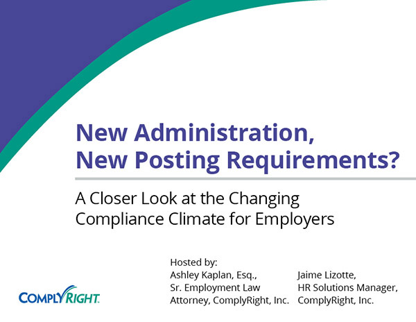 New Administration, New Posting Requirements? A Closer Look at the Changing Compliance Climate for Employers