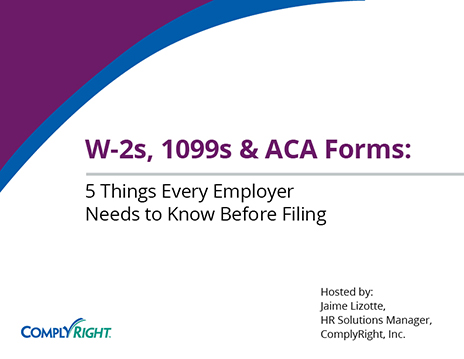 W-2s, 1099s and ACA Forms: 5 Things Every Employer Needs to Know Before Filing