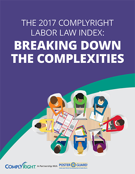 The 2017 ComplyRight Labor Law Index: Breaking Down the Complexities