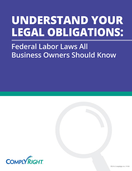Understand Your Legal Obligations: Federal Labor Laws All Business Owners Should Know