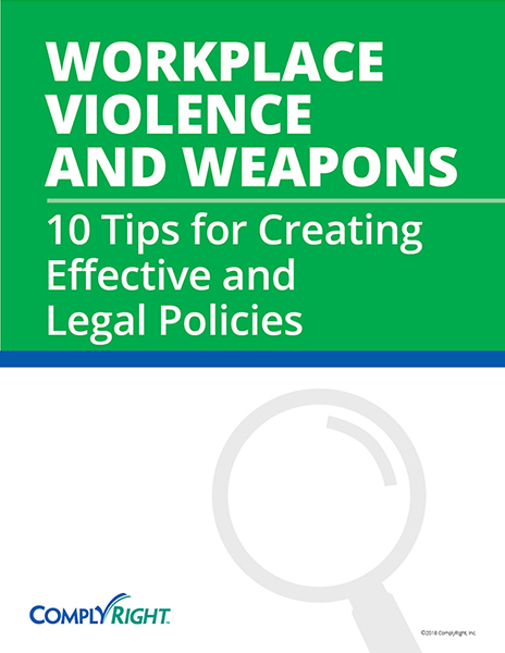 Workplace Violence and Weapons: 10 Tips for Creating Effective and Legal Policies