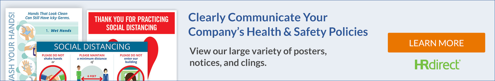 HRdirect - Clearly Communicate Your Company's Health & Safety Policies. View Our large variety of posters, notices, and clings. - Learn More