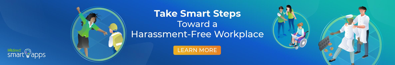 Take Smart Steps Toward  a Harassment‑Free Workplace