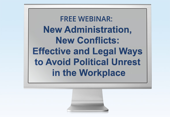 Free HR webinar — Effective and Legal Ways to Avoid Political Unrest in the Workplace