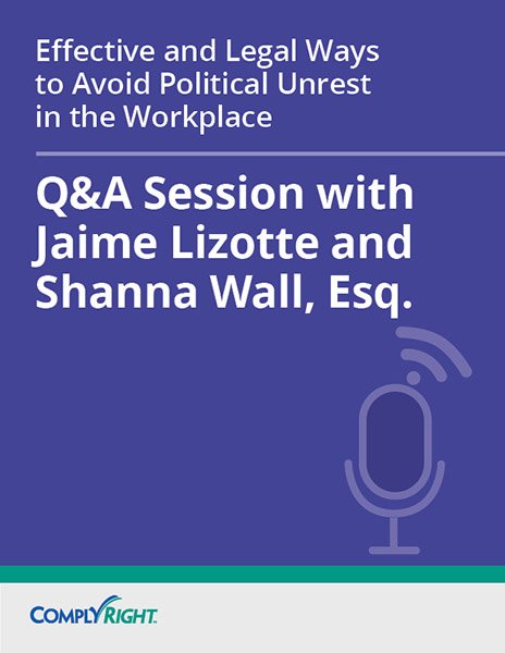 Effective and Legal Ways to Avoid Political Unrest in the Workplace — Q&A Session
