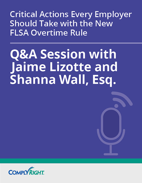 Critical Actions Every Employer Must Take Under the New FLSA Overtime Rule — Q&A Session