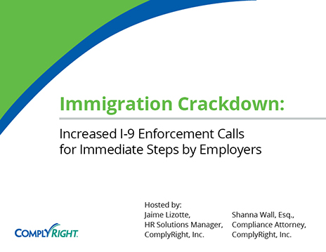 Immigration Crackdown: Increased I-9 Enforcement Calls for Immediate Steps by Employers