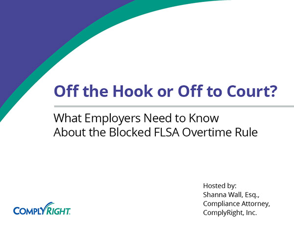 Off the Hook or Off to Court? What Employers Need to Know About the Blocked FLSA Overtime Rule