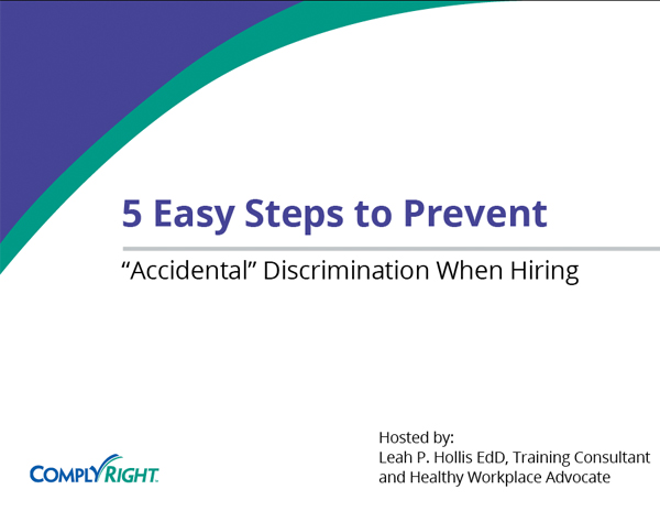 "5 Easy Steps to Prevent ""Accidental"" Discrimination When Hiring"