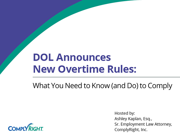 DOL Announces New Overtime Rules: What You Need to Know (and Do) to Comply