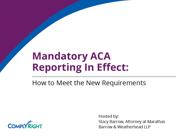Mandatory ACA Reporting in Effect: How to Meet the New Requirements